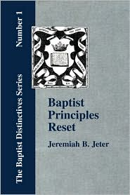 Baptist Principles Reset - Jeremiah Bell Jeter