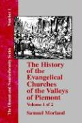 History of the Evangelical Churches of the Valleys of Piemont - Vol. 1