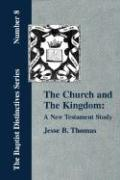 The Church and the Kingdom: A New Testament Study.