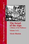 Israel of the Alps, Vol. 1: A History of the Waldenses