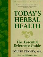 Today's Herbal Health: The Essential Reference Guide