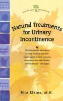 Natural Treatments for Urinary Incontinence: Using Butterbur and Other Natural Supplements to Treat Bladder-Control Problems