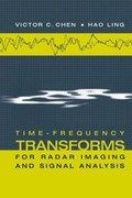 Victor C. Chen;Hao Ling: Time-Frequency Transforms for Radar Imaging and Signal Analysis