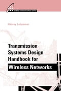 Transmission Systems Design Handbook for Wireless Applications - Lehpamer, Harvey