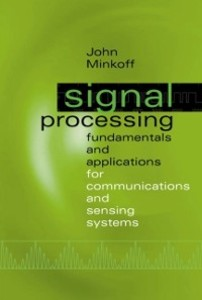 Signal Processing Fundamentals and Applications for Communications and Sensing Systems als eBook von John Minkoff - Artech House