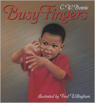 Busy Fingers - C.W. Bowie, Fred Willingham (Illustrator)