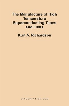 The Manufacture of High Temperature Superconducting Tapes and Films - Richardson, Kurt A.