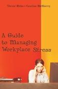 Hicks, Trevor;Caroline, McSherry: A Guide to Managing Workplace Stress