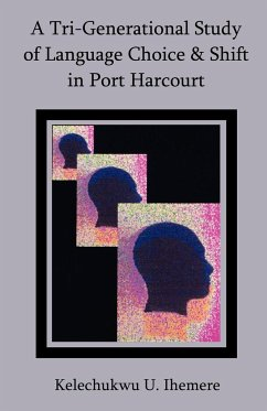 A Tri-Generational Study of Language Choice & Shift in Port Harcourt - Ihemere, Kelechukwu U.