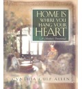 Home is Where You Hang Your Heart - Cynthia Allen