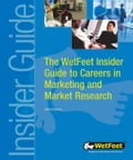 The WetFeet Insider Guide to Careers in Marketing and Market Research, 2004 edition - WetFeet,