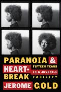 Paranoia & Heartbreak: Fifteen Years in a Juvenile Facility