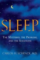 Sleep: A Groundbreaking Guide to the Mysteries, the Problems, and the Solutions