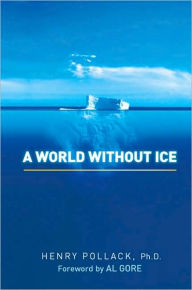 A World Without Ice - Henry Pollack