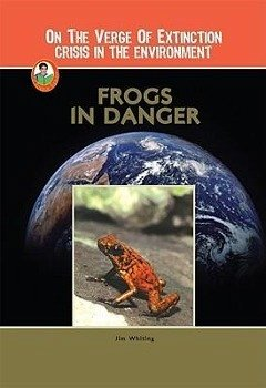 Frogs in Danger - Whiting, Jim