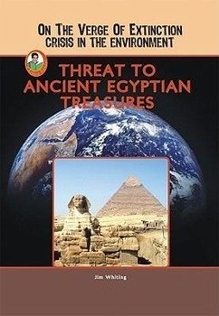 Threat to Ancient Egyptian Treasures - Whiting, Jim