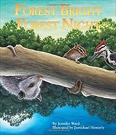 Forest Bright, Forest Night: Board Book - Ward, Jennifer / Henterly, Jamichael