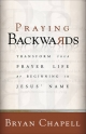 Praying Backwards - Bryan Chapell