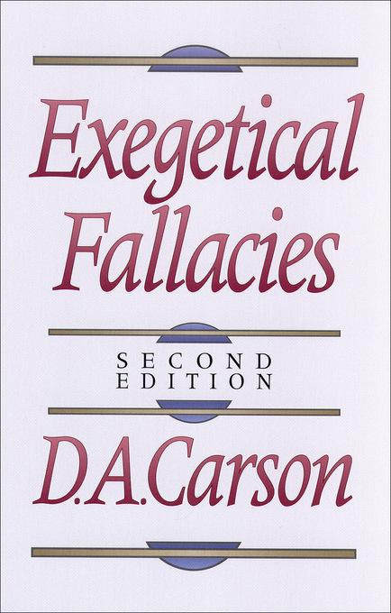 Exegetical Fallacies als eBook von D. A. Carson - Baker Publishing Group