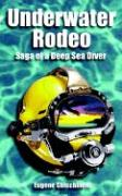 Underwater Rodeo: Saga of a Deep Sea Diver