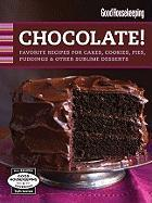 Good Housekeeping Chocolate!: Favorite Recipes for Cakes, Cookies, Pies, Puddings & Other Sublime Desserts (Good Housekeeping Cookbooks)