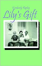 Lily's Gift - Kimberly Ripley