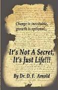 It's Not a Secret, It's Just Life!!!