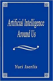 Artificial Intelligence Around Us - Yuri Iserlis
