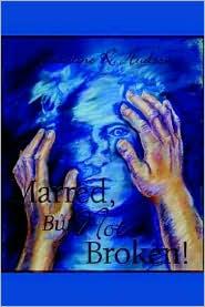 Marred, But Not Broken! - Christine R. Hudson