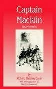 Captain Macklin: His Memoirs - Davis, Richard Harding
