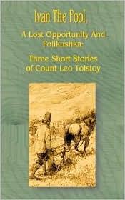 Ivan The Fool - Leo Tolstoy, Valerian Gribayedoff (Illustrator), Count Norraikow (Translator)