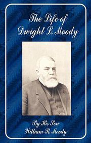The Life of Dwight L. Moody - William Revell Moody