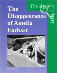 The Disappearance of Amelia Earhart - Patricia D. Netzley