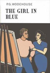 The Girl in Blue - Wodehouse, P. G.