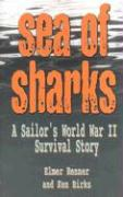 Sea of Sharks: A Sailor's World War II Shipwreck Survival Story