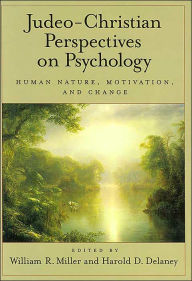 Judeo-Christian Perspectives on Psychology: Human Nature, Motivation, and Change - William R. Miller