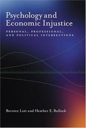 Psychology and Economic Injustice: Personal, Professional, and Political Intersections - Lott, Bernice E. / Bullock, Heather E.
