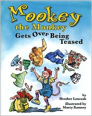 Mookey the Monkey Gets over Being Teased - Heather Lonczak, Marcy Dunn Ramsey (Illustrator)