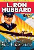 The Sky-Crasher - Hubbard, L. Ron