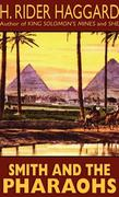 Haggard, H. Rider: Smith and the Pharaohs and Other Tales