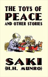 """The Toys of Peace and Other Stories - Saki / Munro, H. H. (""""Saki"""")"""