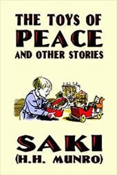 "The Toys of Peace and Other Stories - Saki / Munro, H. H. (""Saki"")"