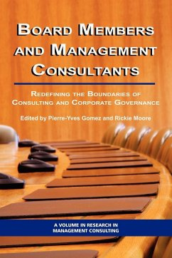 Board Members and Management Consultants: Redefining the Boundaries of Consulting and Corporate Governance (PB) - Herausgeber: Gomez, Pierre-Yves Moore, Rickie
