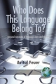 Who Does This Language Belong To? - Avital Feuer