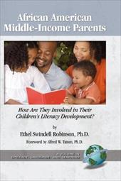 African American Middle-Income Parents: How Are They Involved in Their Children's Literacy Development? (Hc) - Robinson, Ethel Swindell