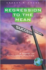 Regression To The Mean - Ernest R House