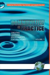 Communities of Practice: Creating Learning Environments for Educators, Volume 1 (Hc) - Kimble, Chris / Hildreth, Paul
