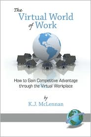 The Virtual World Of Work - Ken J Mclennan