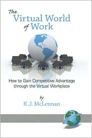 The Virtual World Of Work - Ken J Mclennan