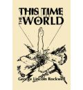 This Time The World - George Lincoln Rockwell